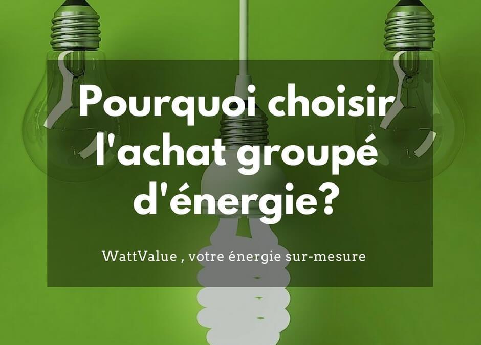 Pourquoi choisir l'achat groupé d'énergie gaz et électricité?