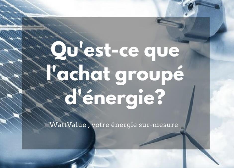 Qu'est-ce-que l'achat groupé d'énergie gaz et électricité ?