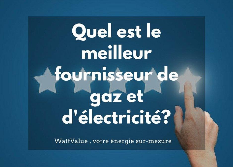 Quel est le meilleur fournisseur de gaz et d'électricité?