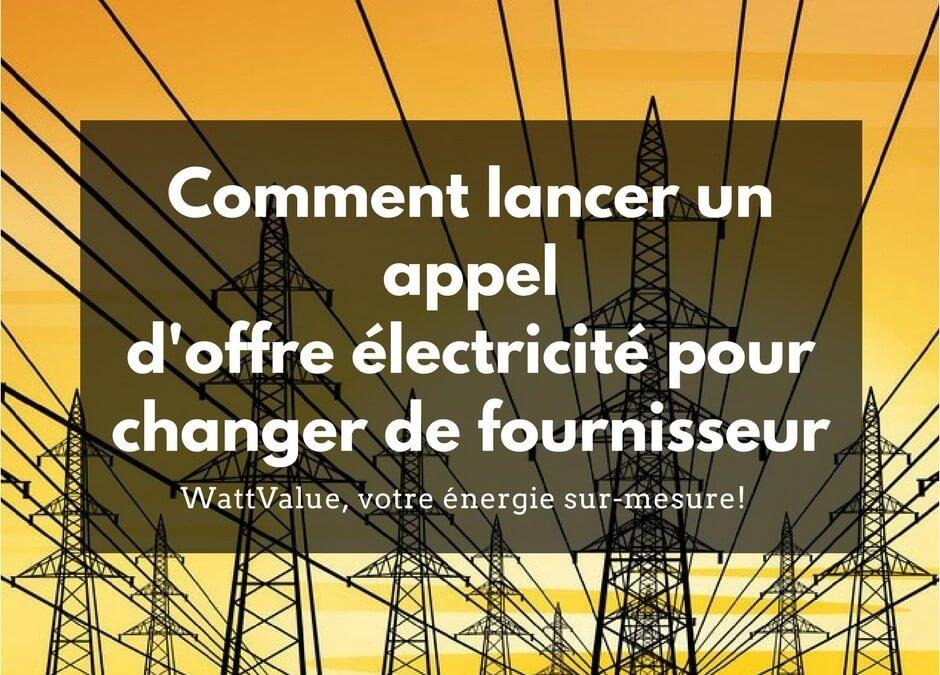 Comment lancer un appel d'offre pour l'électricité et changer de fournisseur ?