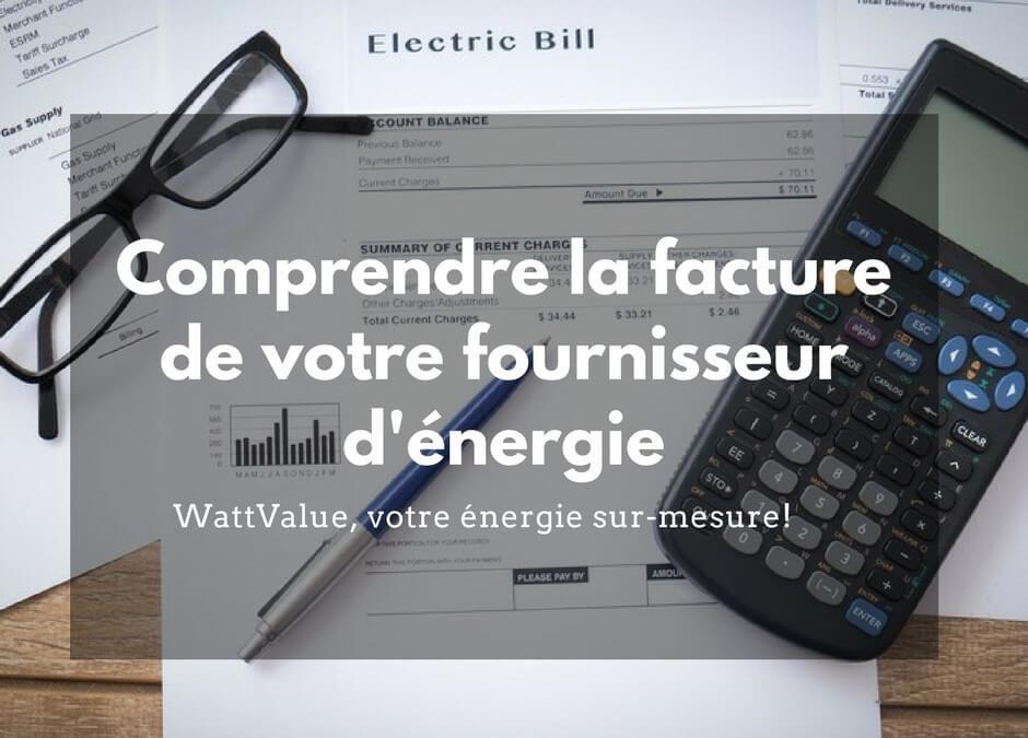 comprendre la facture de votre fournisseur d'énergie