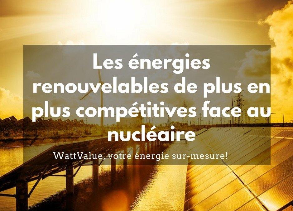 Les énergies renouvelables de plus en plus compétitives face au nucléaire