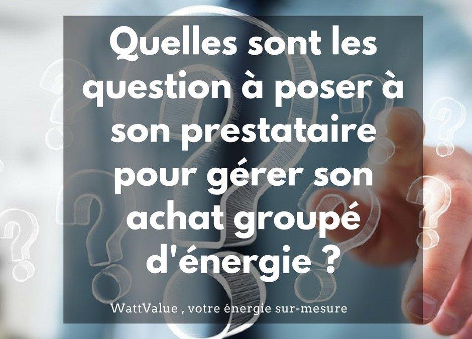 Quelles sont les questions à poser à son prestataire pour gérer son achat groupé d'énergie ?