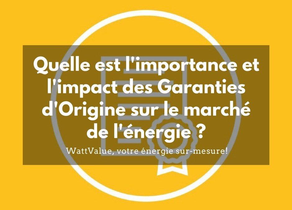 Quelle est l'importance et l'impact des Garanties d'Origine sur le marché de l'énergie ?