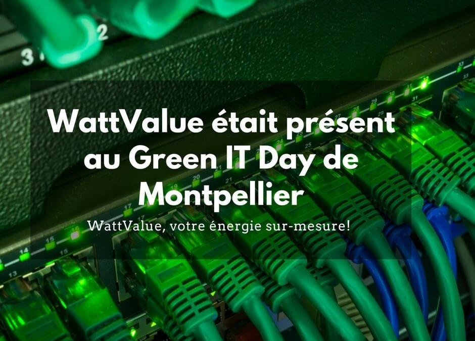 WattValue était présent au Green IT Day de Montpellier