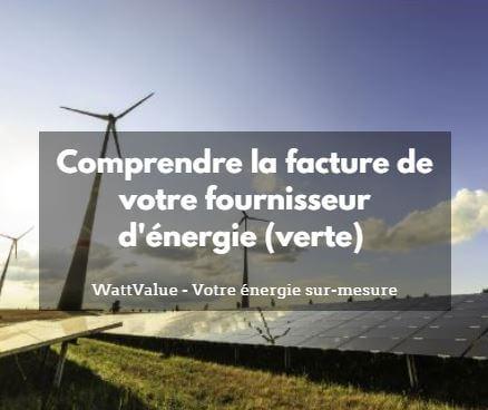Comprendre la facture de votre fournisseur d'énergie (verte)