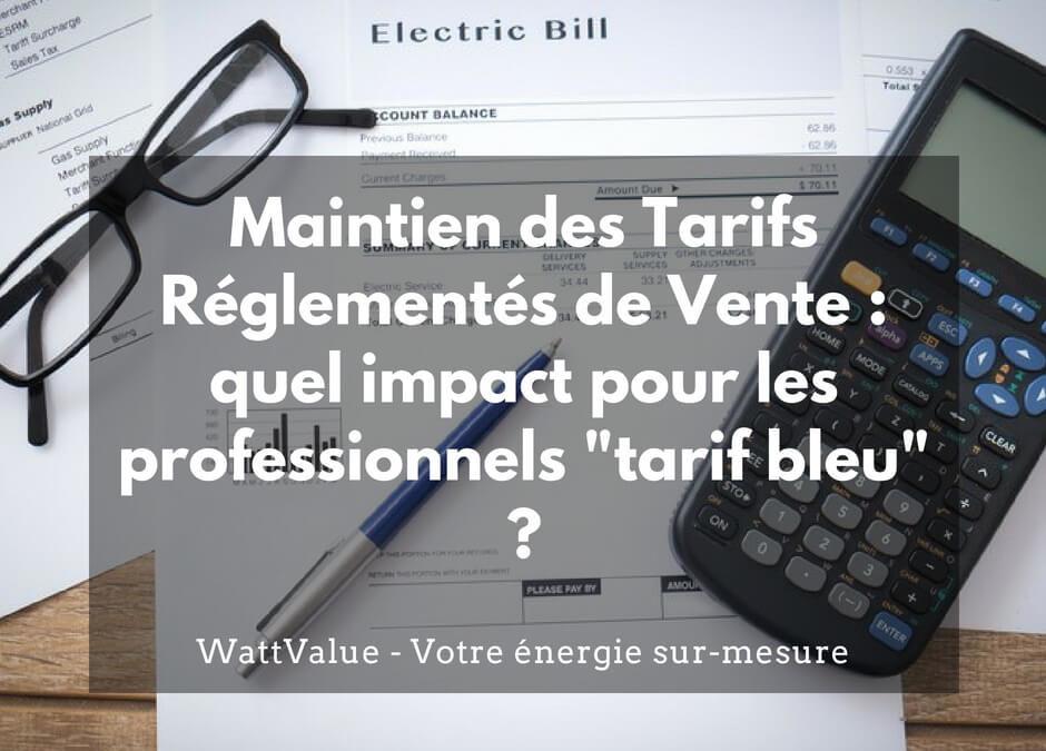 """Maintien du Tarif Réglementé de Vente : quel impact pour les professionnels """"Tarif Bleu"""" ?"""