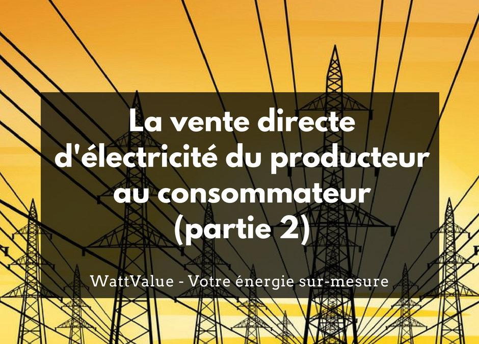 La vente directe d'électricité du producteur au consommateur (partie 2)