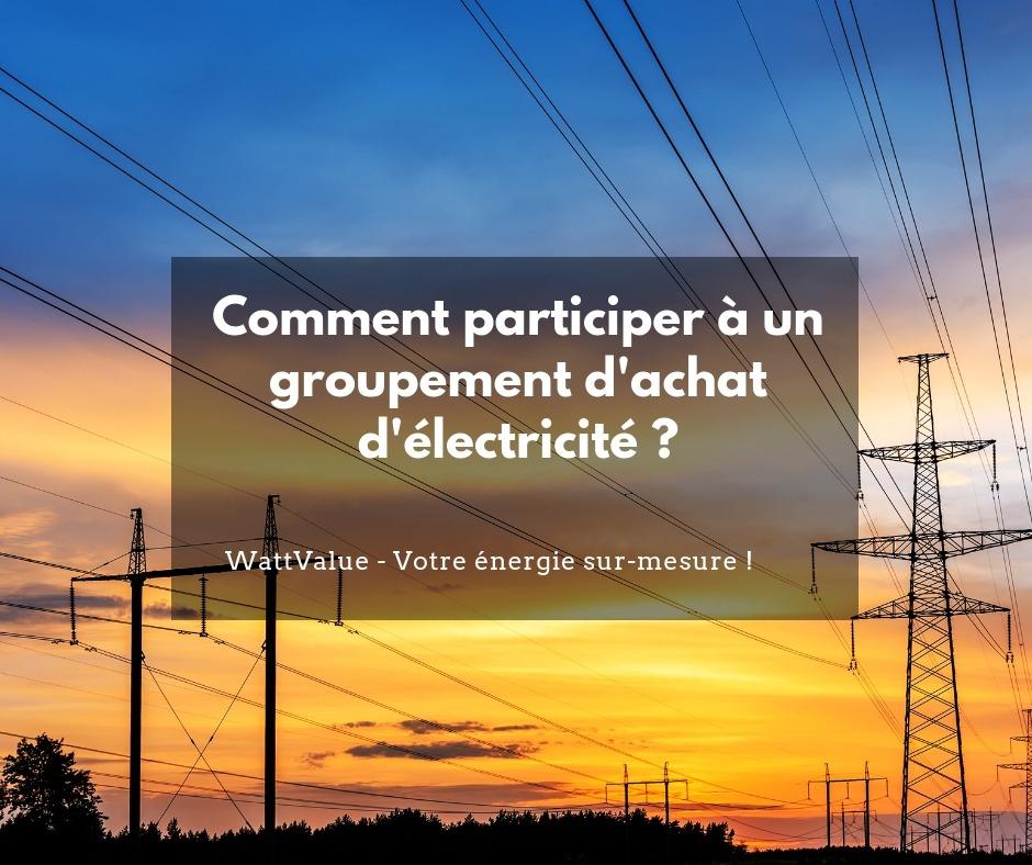Comment participer à un groupement d'achat d'électricité ?