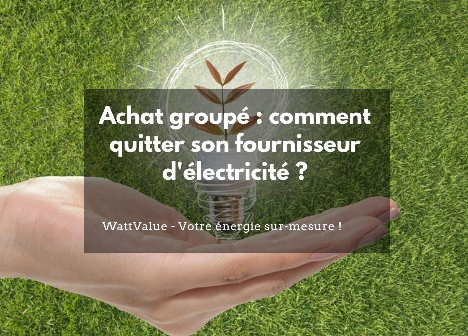 Achat groupé : comment quitter son fournisseur d'électricité ?