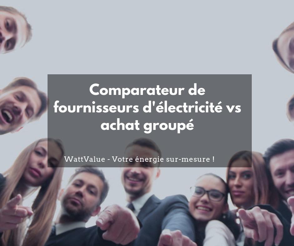 Comparateur de fournisseurs d'électricité vs achat groupé