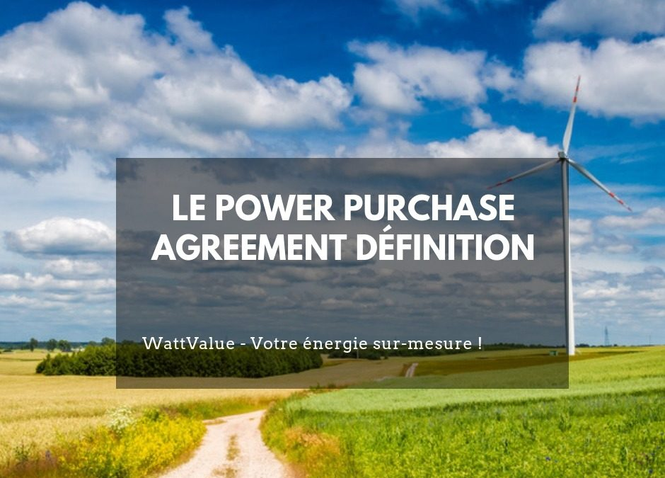 Power Purchase Agreement définition