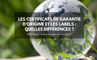 Les certificats de Garantie d'Origine et les labels : quelles différences ?