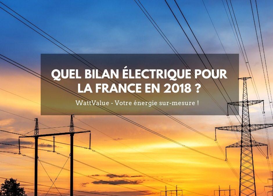 Quel bilan électrique pour la France en 2018 ?