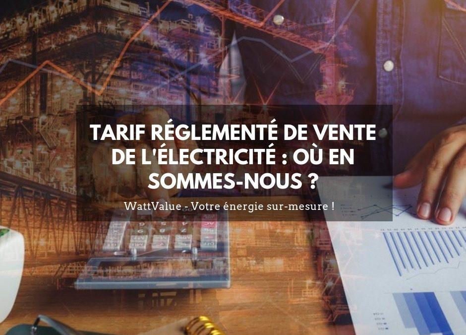 Tarifs Réglementés de Vente de l'Electricité : où en sommes-nous ?
