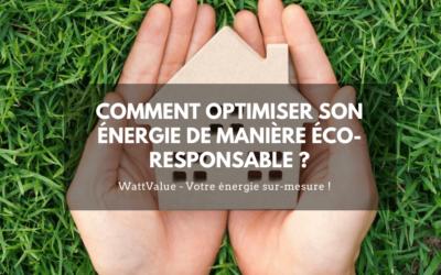 Comment optimiser son énergie de manière éco-responsable ?