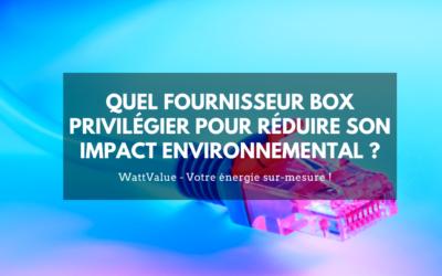 Quel fournisseur box privilégier pour réduire son impact environnemental ?