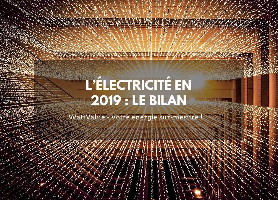 L'ÉLECTRICITÉ EN 2019 : LE BILAN