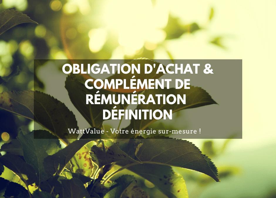 Obligation d'achat et complément de rémunération – Définition