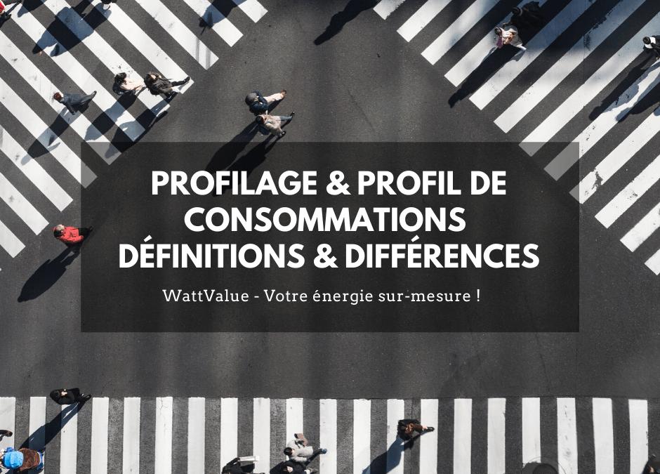 Profilage & profil de consommations – Définitions & Différences