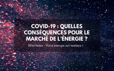 COVID-19 : QUELLES CONSÉQUENCES POUR LE MARCHÉ DE L'ÉNERGIE ?