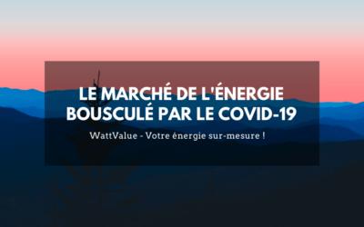 LE MARCHÉ DE L'ÉNERGIE BOUSCULÉ PAR LE COVID-19