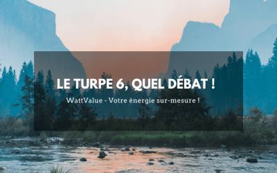 Le TURPE 6, quel débat !