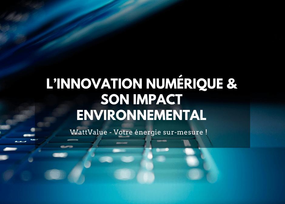 L'innovation numérique & son impact environnemental