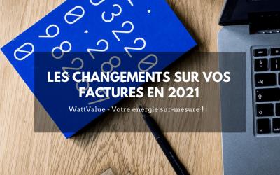 Les changements sur vos factures en 2021