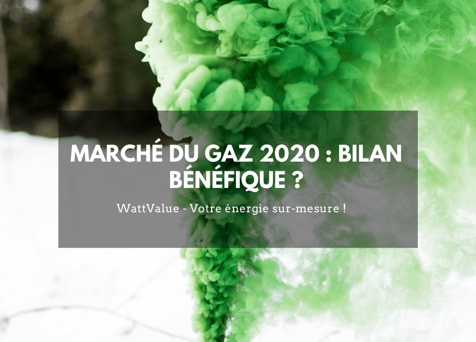 Marché du gaz 2020 : bilan bénéfique ?
