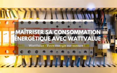Maîtriser sa consommation énergétique avec WattValue