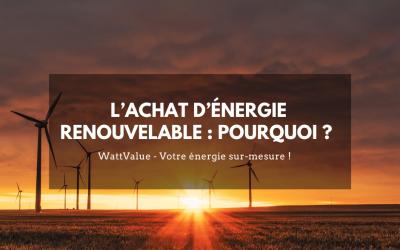 L'achat d'énergie renouvelable : pourquoi ?