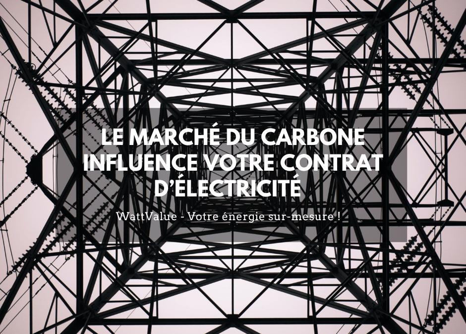 Le marché du carbone influence votre contrat d'électricité