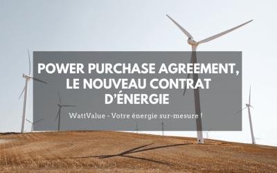 Power Purchase Agreement, le nouveau contrat d'énergie