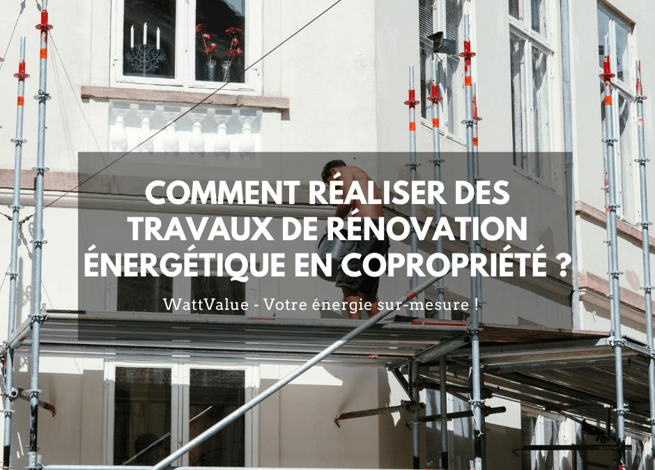 Comment réaliser des travaux de rénovation énergétique en copropriété ?